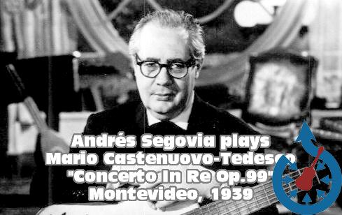 Mario Castelnuovo-Tedesco, Concerto Op.33 - Andrés Segovia