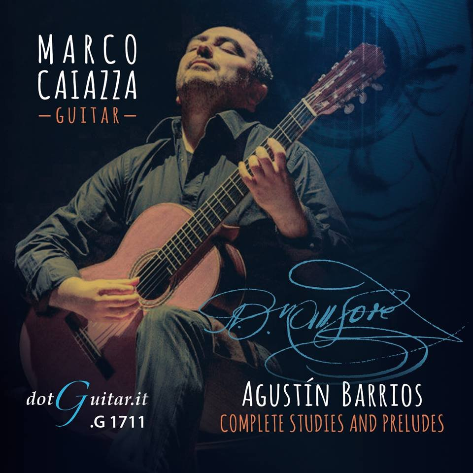 Agustín Barrios: Complete Studies and Preludes, Marco Caiazza