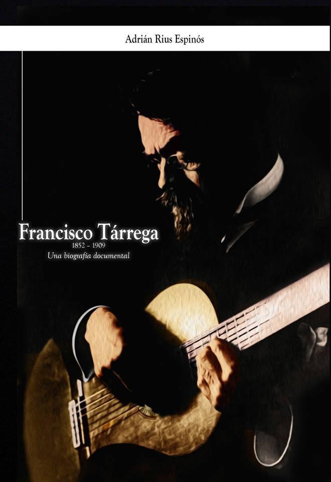 Tárrega - Una biografia documental di Adrián Rius