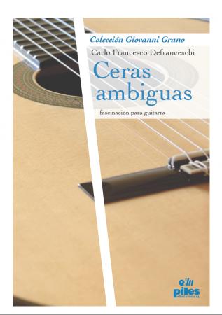 Ceras ambiguas, fascinación para guitarra